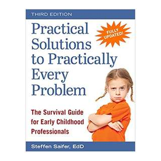 Practical Solutions to Practically Every Problem: The Survival Guide for Early Childhood Professionals Updated Edition, Kindle Edition by Steffen Saifer  (Author)
