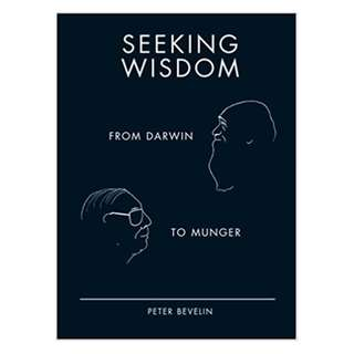 Seeking Wisdom: From Darwin to Munger, 3rd Edition by Peter Bevelin  (Author)