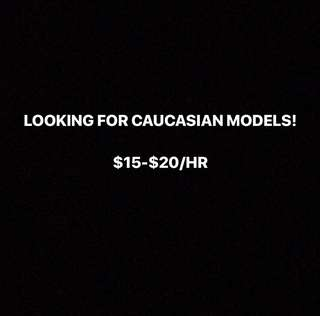 LOOKING FOR CAUCASIAN MODEL