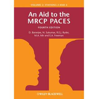 An Aid to the MRCP PACES Volume 2 Stations 2 and 4 4th Fourth Edition by D. Banerjee, N. Sukumar, R. E. J. Ryder, M. A. Mir, E. A. Freeman - Wiley-Blackwell