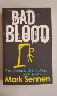 Bad Blood: You Break The Rules You Pay by Mark Sennen