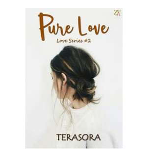 Ebook Pure Love (Love Series #2) - Terasora