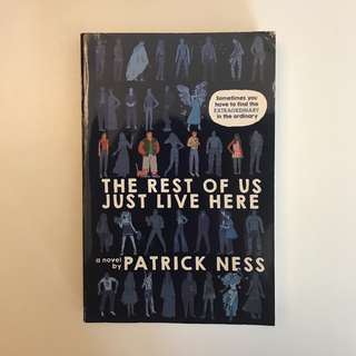 The Rest of Us Just Live Here (Patrick Ness)