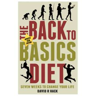 Other editions Enlarge cover   Read  Rate this book 1 of 5 stars2 of 5 stars3 of 5 stars4 of 5 stars5 of 5 stars The Back to Basics Diet (2018 Edition) - Seven Weeks to Change Your Life