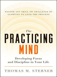 eBook - The Practicing Mind by Thomas M. Sterner