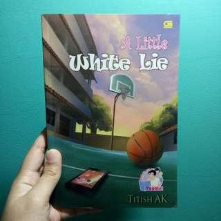 "Novel Teenlit ""A Little White Lie"" karya Titish AK"