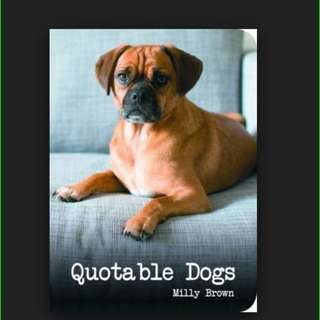 Quotable Dogs by Milly Brown
