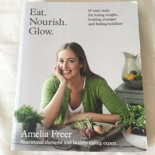 Eat Nourish Glow- Amelia Freer