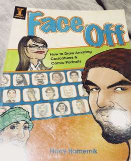 Face Off: How to Draw Amazing Caricatures & Comic Portraits by Harry Hamernik