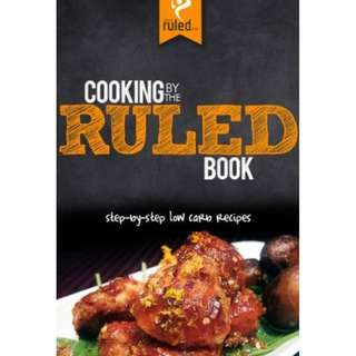 Cooking by the RULED Book: Step-by-Step Low Carb Recipes