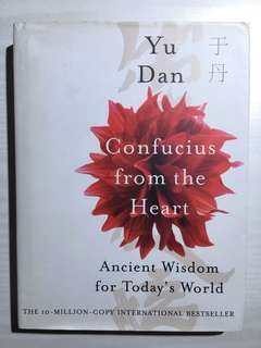 Confucius from the heart - Ancient wisdom for today's world