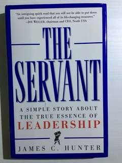 The Servant Leadership by James C Hunter