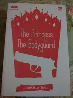 The Princess and The Bodyguard by Francisca Todi Gramedia Pustaka Utama, 2017
