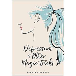 Depression & Other Magic Tricks - Sabrina Benaim