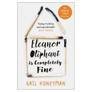 Eleanor Oliphant is Completely Fine : Debut Sunday Times Bestseller and Costa First Novel Book Award Winner 2017 -Gail Honeyman