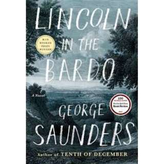 Lincoln in the Bardo : WINNER OF THE MAN BOOKER PRIZE 2017  - George Saunders