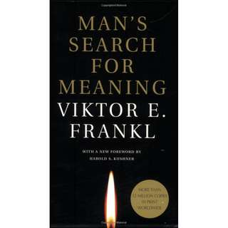 Man's Search For Meaning: The classic tribute to hope from the Holocaust -   Viktor E. Frankl