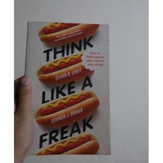 Think Like a Freak: The Authors of Freakonomics Offer to Retrain Your Brain (Buku Ekonomi Non Fiksi Populer/Popular Non-Fiction Economy book)