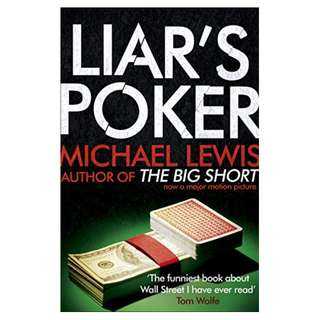Liar's Poker: From the author of the Big Short Kindle Edition by Michael Lewis  (Author)