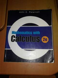 Mathematics with Calculus 2e by John C. Peterson (NYP Electronics, Engineering)