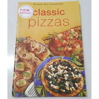 Classic Pizzas Cook Book