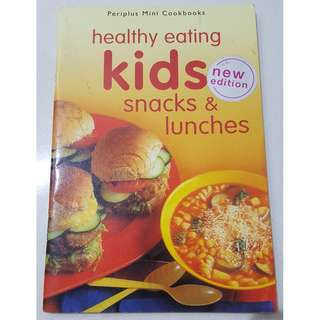 Health Eating Kids Snacks & Lunches Book