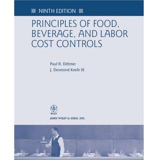 Principles of Food, Beverage and Labour Cost Controls (Ninth Edition) - by Paul R. Dittmer & J. Desmond Keefe III (PDF)