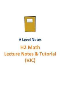 2016-2017 VJC H2 Maths Lecture notes and tutorials / A level new syllabus 9758 / Victoria Junior College / H2 Mathematics / school notes / Soft copy