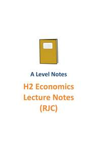 2016-2017 RJC H2 Economics Lecture Notes / RI / H2 Econs / A level subject code 9757 / JC 1 and JC2 / Top School Notes