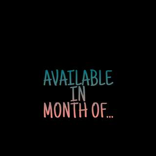 Available on month of...