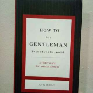 How to be a Gentleman by John Bridges