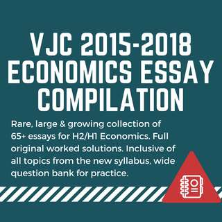 FREE UPDATES!!!!👍🏻RARE/LARGEST compilation! VJC Economics H2/H1 essay bank from 2015-2018, questions checked for 100% relevancy to new syllabus