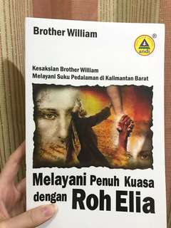 "Buku Kesaksian Brother William ""Melayani Penuh Kuasa dengan Roh Elia"""