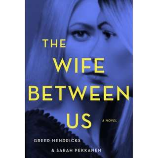 The Wife Between Us (Greer Hendricks,  Sarah Pekkanen)