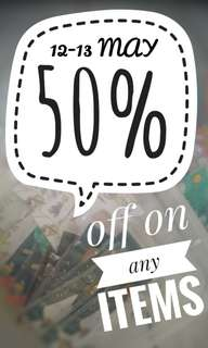 50% - 12 to 13 May only - see my catalog - all items