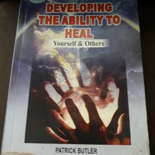DEVELOPING THE ABILITY TO HEAL.by PATRICK BUTLER