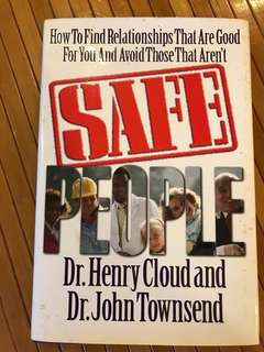 Book: SAFE PEOPLE- How to find relationships that are good for you & avoid those that aren't by Dr Henry Cloud & Dr John Townsend