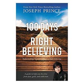 100 Days of Right Believing: Daily Readings from The Power of Right Believing Kindle Edition by Joseph Prince  (Author)