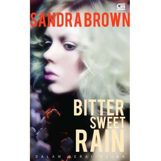 Ebook Dalam Derai Hujan (Bitter Sweet Rain) - Sandra Brown