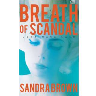 Ebook Luka Masa Lalu (Breath of Scandal) - Sandra Brown