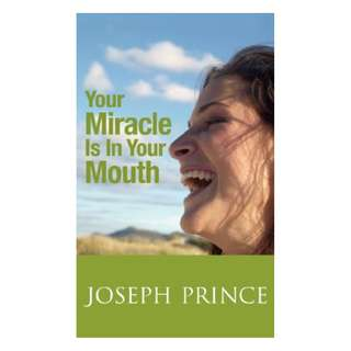 Your Miracle Is In Your Mouth Kindle Edition by Joseph Prince  (Author)