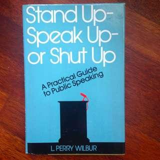 Stand Up, Speak Up or Shut Up