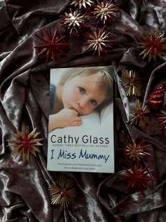 I Miss Mummy by Cathy Glass