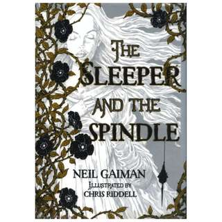 The Sleeper and the Spindle by Neil Gaiman, Chris Riddell