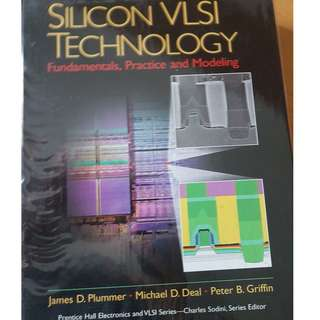 Silicon VLSI technology , fundementals, practice and modelling by James d. plummer book