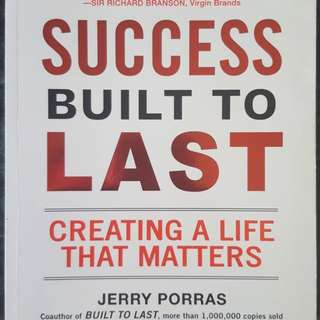 Success Built To Last: Creating A Life That Matters - by Jerry Porras, Stewart Emery, Mark Thompson