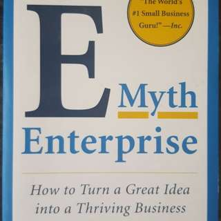 E-Myth Enterprise: How to Turn a Great Idea into a Thriving Business - by Michael E. Gerber