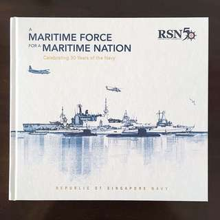 RSN50 A Maritime Force for a Maritime Nation Coffee Table Book