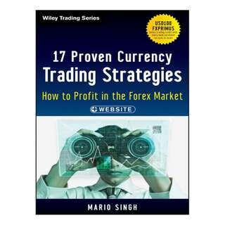17 Proven Currency Trading Strategies, + Website: How to Profit in the Forex Market Kindle Edition
