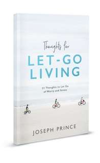 Thoughts for Let Go Living by Joseph Prince